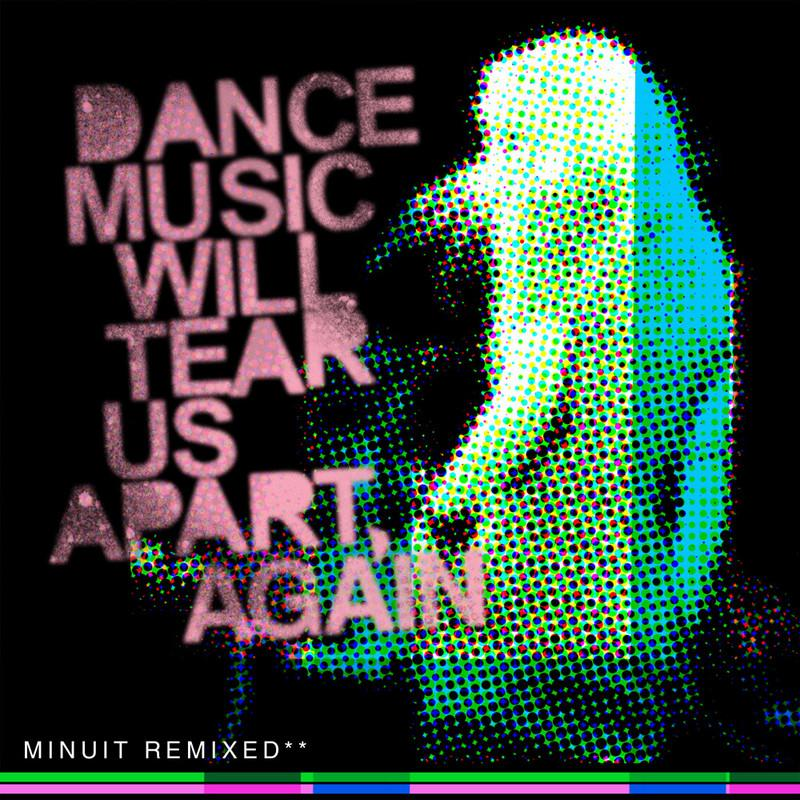 Dance Music Will Tear Us Apart, Again